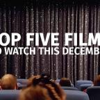 Leigh Journal: Watch: Our top five films hitting the screens this December